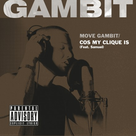 The Gambit - Move Gambit / Cos My Clique Is